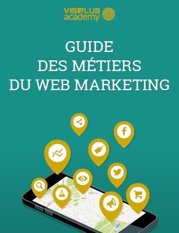 Guide des métiers du webmarketing - Visiplus - AUTOVEILLE