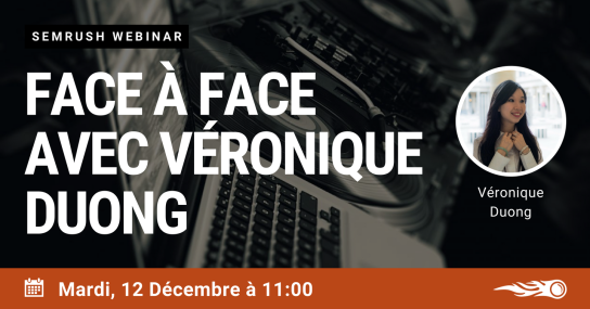 semrush-webinar-face-to-face-seo-veronique-duong